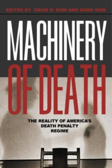 Machinery of Death : The Reality of America's Death Penalty Regime, Paperback Book