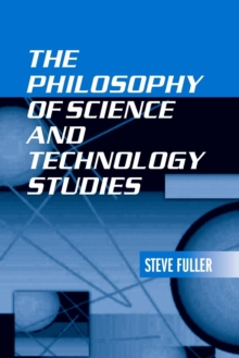 The Philosophy of Science and Technology Studies, Paperback / softback Book