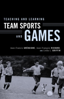 Teaching and Learning Team Sports and Games, Paperback / softback Book