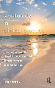 Spirituality in Clinical Practice : Theory and Practice of Spiritually Oriented Psychotherapy, Hardback Book