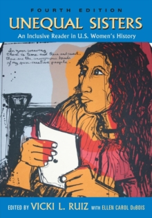 Unequal Sisters : An Inclusive Reader in US Women's History, Paperback Book