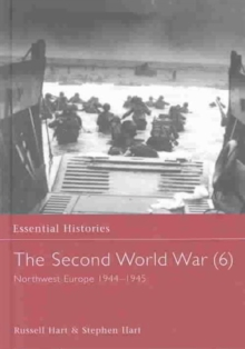 The Second World War, Vol. 6 : Northwest Europe, 1944-1945, Hardback Book