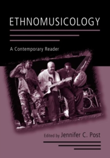 Ethnomusicology : A Contemporary Reader, Paperback Book