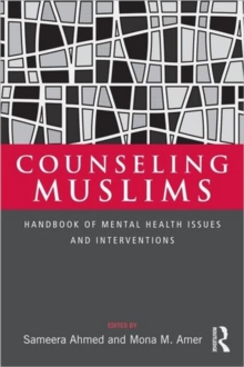 Counseling Muslims : Handbook of Mental Health Issues and Interventions, Hardback Book