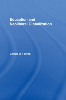 Education and Neoliberal Globalization, Hardback Book