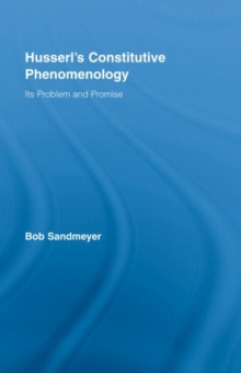 Husserl's Constitutive Phenomenology : Its Problem and Promise, Hardback Book
