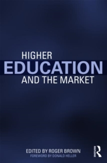Higher Education and the Market, Paperback / softback Book