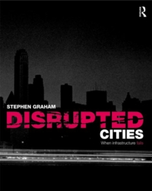 Disrupted Cities : When Infrastructure Fails, Paperback / softback Book