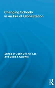 Changing Schools in an Era of Globalization, Hardback Book