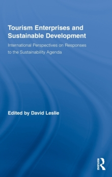 Tourism Enterprises and Sustainable Development : International Perspectives on Responses to the Sustainability Agenda, Hardback Book
