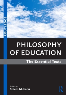 Philosophy of Education : The Essential Texts, Paperback / softback Book