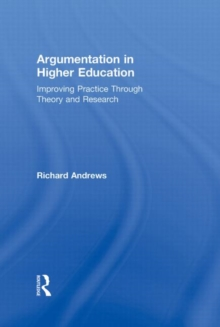 Argumentation in Higher Education : Improving Practice Through Theory and Research, Hardback Book