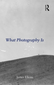 What Photography Is, Paperback Book