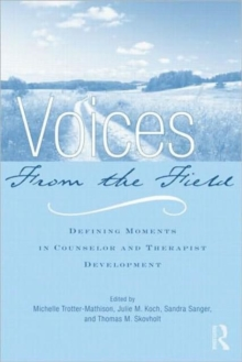 Voices from the Field : Defining Moments in Counselor and Therapist Development, Hardback Book