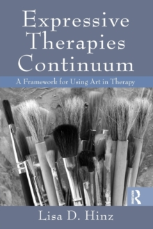 Expressive Therapies Continuum : A Framework for Using Art in Therapy, Paperback Book