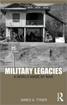 Military Legacies : A World Made By War, Paperback / softback Book