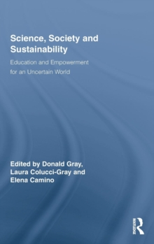 Science, Society and Sustainability : Education and Empowerment for an Uncertain World, Hardback Book