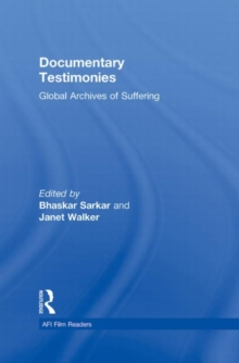 Documentary Testimonies : Global Archives of Suffering, Hardback Book