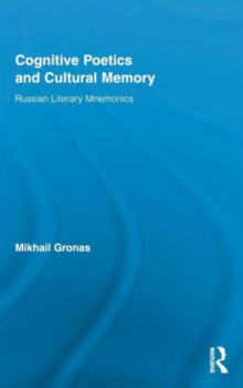 Cognitive Poetics and Cultural Memory : Russian Literary Mnemonics, Hardback Book
