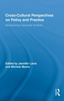 Cross-Cultural Perspectives on Policy and Practice : Decolonizing Community Contexts, Hardback Book