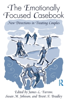 The Emotionally Focused Casebook : New Directions in Treating Couples, Paperback Book