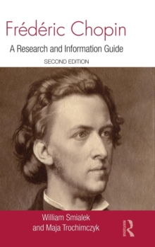 Frederic Chopin : A Research and Information Guide, Hardback Book