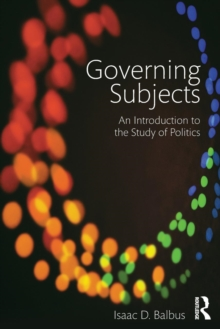 Governing Subjects : An Introduction to the Study of Politics, Paperback / softback Book