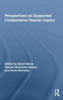 Perspectives on Supported Collaborative Teacher Inquiry, Hardback Book