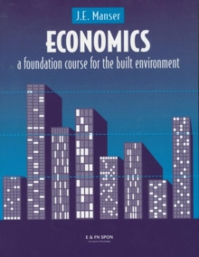 Economics : A Foundation Course for the Built Environment, Paperback Book