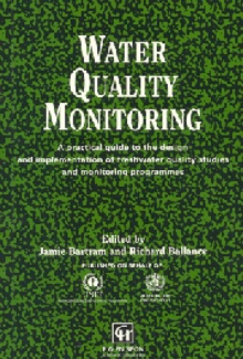 Water Quality Monitoring : A Practical Guide to the Design and Implementation of Freshwater Quality Studies and Monitoring Programmes, Paperback Book