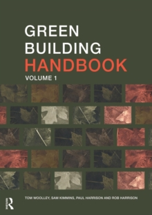 Green Building Handbook: Volume 1 : A Guide to Building Products and their Impact on the Environment, Paperback / softback Book