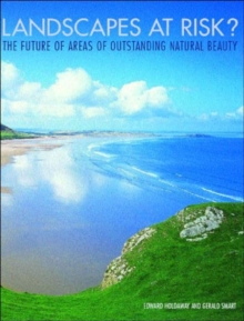 Landscapes at Risk? : The Future for Areas of Outstanding Natural Beauty in England and Wales, Hardback Book