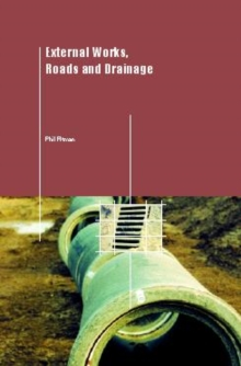External Works, Roads and Drainage : A Practical Guide, Paperback / softback Book