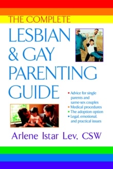 The Complete Lesbian and Gay Parenting Guide, Paperback / softback Book