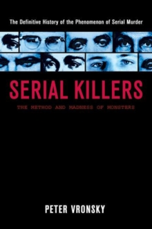 Serial Killers : The Method and Madness of Monsters, Paperback / softback Book