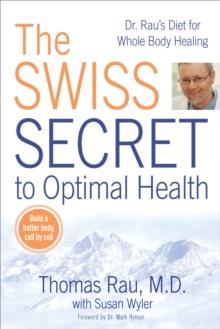 Swiss Diet for Optimal Health : Dr. Rau's Diet for Whole Body Healing, Paperback Book