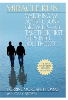 Miracle Run : Watching My Autistic Sons Grow Up - and Take Their First Steps into Adulthood, Paperback / softback Book