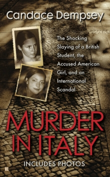 Murder in Italy : The Shocking Slaying of a British Student, the Accused American Girl, and an International Scandal, Paperback Book
