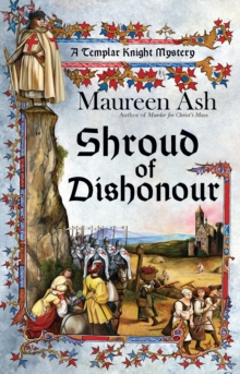 Shroud of Dishonour : A Templar Knight Mystery, Paperback Book