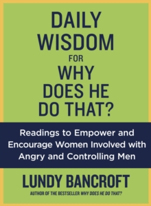 Daily Wisdom For Why Does He Do That? : Encouragement for Women Involved with Angry and Controlling Men, Paperback Book