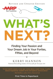 What'S Next? : Finding Your Passion and Your Dream Job in Your Forties, Fifities and Beyond, Paperback / softback Book