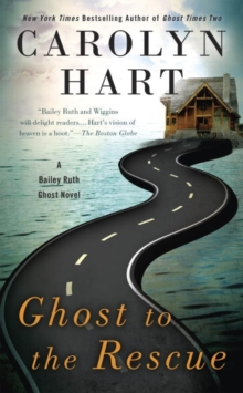 Ghost To The Rescue : A Bailey Ruth Ghost Novel, Paperback Book