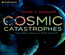Cosmic Catastrophes : Seven Ways to Destroy a Planet Like Earth, EPUB eBook