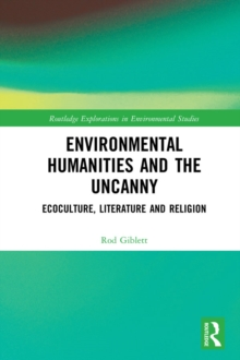 Environmental Humanities and the Uncanny : Ecoculture, Literature and Religion, EPUB eBook
