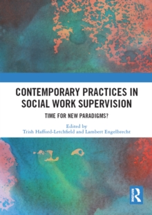 Contemporary Practices in Social Work Supervision : Time for New Paradigms?, PDF eBook