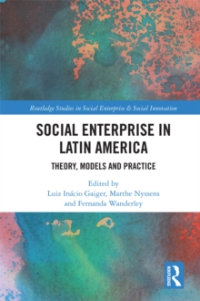 Social Enterprise in Latin America : Theory, Models and Practice, PDF eBook