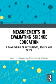 Measurements in Evaluating Science Education : A Compendium of Instruments, Scales, and Tests, PDF eBook