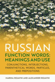 Russian Function Words: Meanings and Use : Conjunctions, Interjections, Parenthetical Words, Particles, and Prepositions, PDF eBook