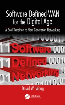 Software Defined-WAN for the Digital Age : A Bold Transition to Next Generation Networking, PDF eBook