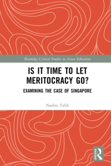 Is It Time to Let Meritocracy Go? : Examining the Case of Singapore, PDF eBook